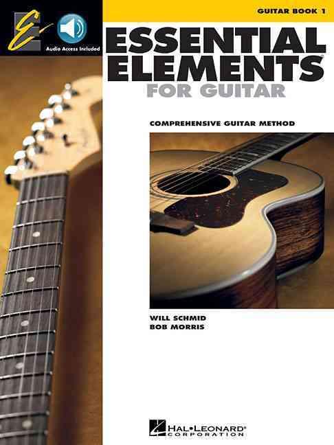 Essential Elements 2000, Guitar, Book 1 By Schmid, Will/ Morris, Bob