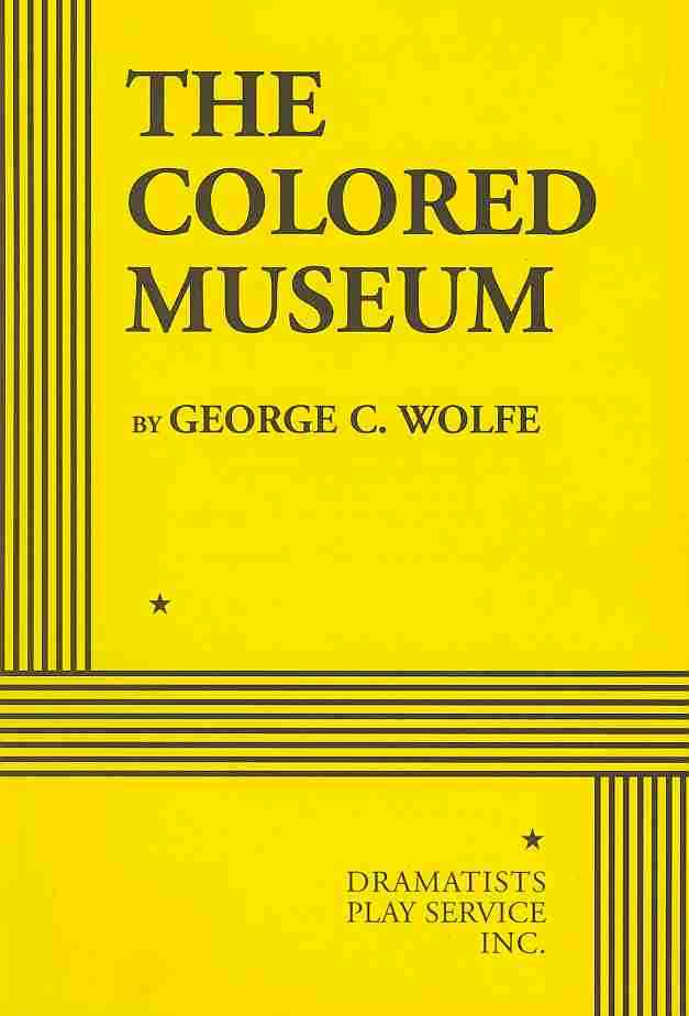 The Colored Museum By Wolfe, George C.