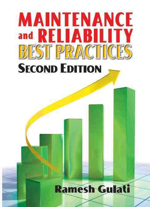 Maintenance and Reliability Best Practices By Gulati, Ramesh