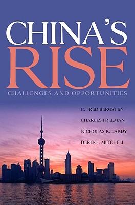 China's Rise By Bergsten, C. Fred/ Freeman, Charles/ Lardy, Nicholas R./ Mitchell, Derek J.