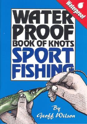 Waterproof Book of Knots By Wilson, Geoff